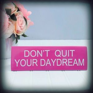 """Don't Quit Your Daydream"" Pink Desk Plaque"